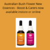 Australian Bush Flower New Boost & Carers Essence now in stock!